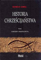 Historia Chrześcijaństwa. Tom I. Narodziny chrześcijaństwa