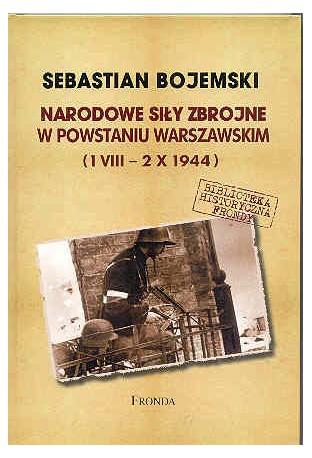 Narodowe Siły Zbrojne w Powstaniu Warszawskim (1 VIII – 2 X 1944)