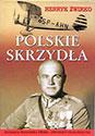 Polskie skrzydła. Biografia Franciszka Żwirki zwycięzcy Challenge 1932