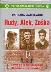 """Rudy, Alek, Zośka – gawęda o bohaterach """"Kamieni na szaniec"""""""