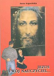 Jezus twój nauczyciel...
