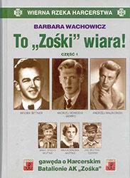 """To """"Zośki"""" wiara! Gawęda o Harcerskim Batalionie AK """"Zośka"""" - część 1"""
