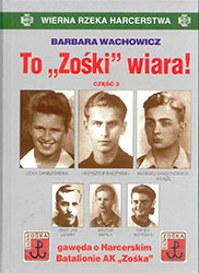 """To """"Zośki"""" wiara! Gawęda o Harcerskim Batalionie AK """"Zośka"""" - część 2"""