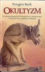 Okultyzm. O zagrożeniach płynących z uwikłania w spirytyzm, magię i wróżby