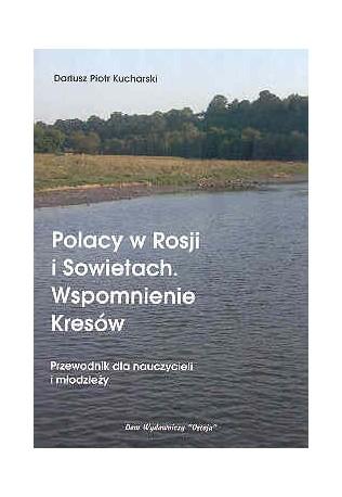 Polacy w Rosji i Sowietach. Wspomnienie Kresów