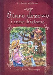 Stare drzewo i inne historie. Książka wraz z płytą CD