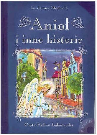 Anioł i inne historie. Książka wraz z płytą CD