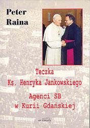 Teczka ks. Henryka Jankowskiego. Agenci SB w Kurii Gdańskiej