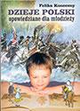 Dzieje Polski opowiedziane dla młodzieży z ilustracjami Jana Matejki