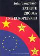 Zatrute źródła Unii Europejskiej