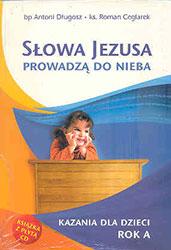 Słowa Jezusa prowadzą do Nieba. Kazania dla dzieci - rok C