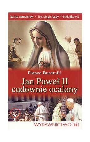 Jan Paweł II cudownie ocalony