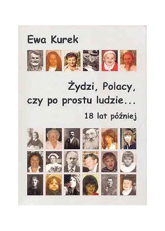 Żydzi, Polacy, czy po prostu ludzie... 18 lat później