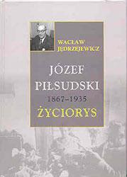 Józef Piłsudski 1867 – 1935. Życiorys