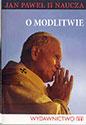 O modlitwie. Jan Paweł II naucza