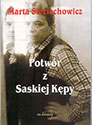 Potwór z Saskiej Kępy. Biografia Krzysztofa Kąkolewskiego