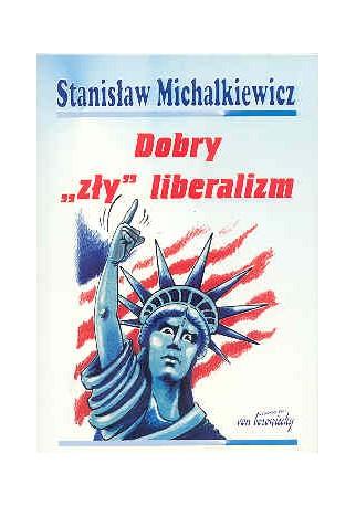 "Dobry ""zły"" liberalizm"