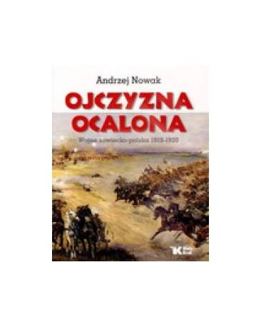 Ojczyzna ocalona. Wojna sowiecko - polska 1919-1920