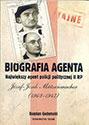Biografia agenta. Największy agent policji politycznej II RP Józef Josek Mützenmacher (1903-1947)