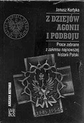 Z dziejów agonii i podboju. Prace zebrane z zakresu najnowszej historii Polski