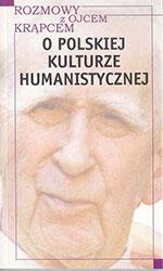 Rozmowy z ojcem Krąpcem. O polskiej kulturze humanistycznej