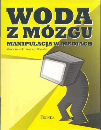 Woda z mózgu. Manipulacja w mediach