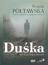 Duśka. Wanda Półtawska. Filmowa opowieść o wyjątkowej kobiecie