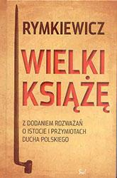 Wielki Książę z dodaniem rozważań o istocie i przymiotach ducha polskiego
