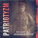 Patriotyzm. Ballady Lecha Makowieckiego cz.2 - płyta CD