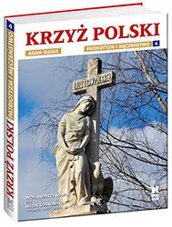 Krzyż polski. Patriotyzm i męczeństwo. Tom 4