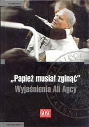 """""""Papież musiał zginąć"""" - wyjaśnienia Ali Agcy"""
