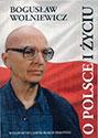 O Polsce i życiu. Refleksje filozoficzne i polityczne