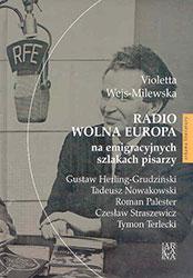 Radio Wolna Europa na emigracyjnych szlakach pisarzy