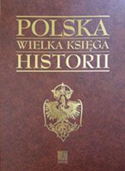 Polska. Wielka księga historii