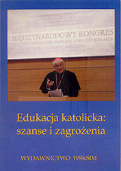 Edukacja katolicka: szanse i zagrożenia