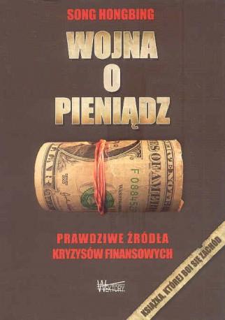 Wojna o pieniądz. Prawdziwe źródła kryzysów finansowych