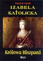 Izabela Katolicka. Królowa Hiszpanii