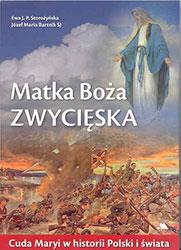 Matka Boża Zwycięska. Cuda Maryi w historii Polski i świata
