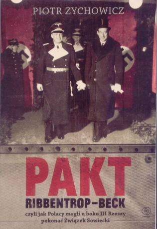 Pakt Ribbentrop – Beck czyli jak Polacy mogli u boku III Rzeszy pokonać Związek Sowiecki