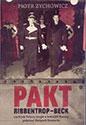 Pakt Ribbentrop  Beck czyli jak Polacy mogli u boku III Rzeszy pokonać Związek Sowiecki