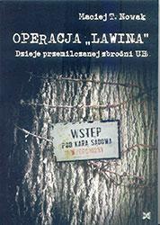 """Operacja """"Lawina"""". Dzieje przemilczanej zbrodni UB"""