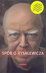 """Spór o Rymkiewicza. Książka wraz z filmem Grzegorza Brauna """"Poeta pozwany"""""""