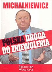 Książka Stanisława Michalkiewicza to niezwykła...