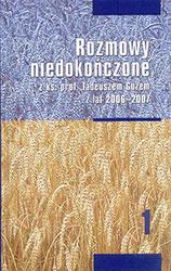 Rozmowy niedokończone z ks. prof. Tadeuszem Guzem z lat 2006 -2007