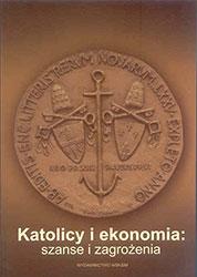 Katolicy i ekonomia: szanse i zagrożenia