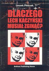 Dlaczego Lech Kaczyński musiał zginąć?