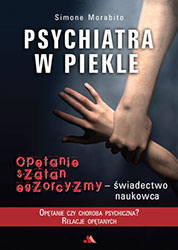 Psychiatra w piekle, Opętanie, szatan,  egzorcyzmy – świadectwo naukowca