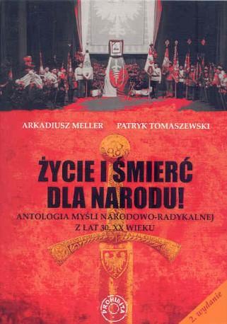 Życie i śmierć dla narodu! Antologia myśli narodowo-radykalnej z lat 30. XX wieku