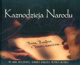 Kaznodzieja narodu. W 400. rocznicę śmierci księdza Piotra Skargi