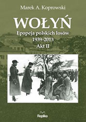 Wołyń. Epopeja polskich losów 1939-2013. Akt II